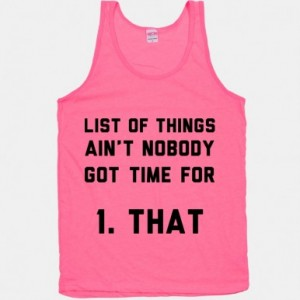 2408neopnk-w800h800z1-16023-list-of-things-aint-nobody-got-time-for__87339_std